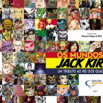 100 characters created by Jack Kirby in the interpretation of 100 Brazilian artists